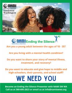 We are currently looking for facilitators for Ending the Silence. If you are interested, and especially if you are between the ages of 18 – 35, and in recovery, please contact SW WA NAMI